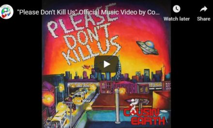 """Please Don't Kill Us,"" by Cousin Earth"