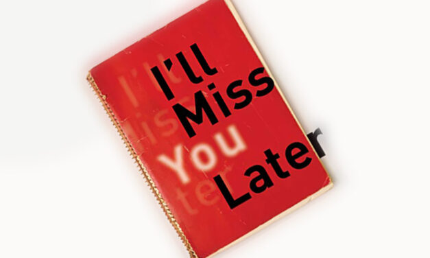 """I'll Miss You Later,"" by James Gaynor"